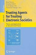 Trusting Agents for Trusting Electronic Societies Theory And Applications in HCI And E-Commerce