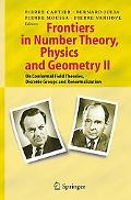 Frontiers in Number Theory, Physics, And Geometry II On Conformal Field Theories, Discrete G...