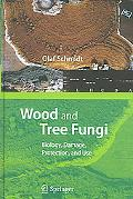 Wood and Tree Fungi Biology, Damage, Protection, and Use