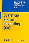 Operations Research Proceedings 2005 Selected Papers of the Annual International Conference ...