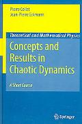 Concepts And Results in Chaotic Dynamics A Short Course