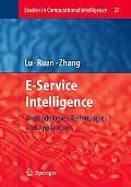 E-Service Intelligence Methodologies, Technologies And Applications
