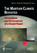 Martian Climate Revisited Atmosphere and Environment of a Desert Planet