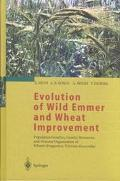Evolution of Wild Emmer and Wheat Improvement Population Genetics, Genetic Resources, and Ge...