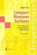 Compact Riemann Surfaces An Introduction to Contemporary Mathematics