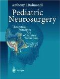 Pediatric Neurosurgery: Theoretical Principles. Art of Surgical Techniques