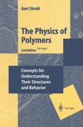 Physics of Polymers Concepts for Understanding Their Structures and Behavior