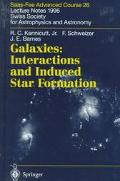 Galaxies Interactions and Induced Star Formation  Saas-Fee Advanced Course 26 Lecture Notes ...