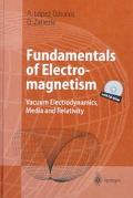 Fundamentals of Electromagnetism Vacuum Electrodynamics, Media, and Relativity