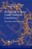 Structure and Function of Biological Systems Under Extreme Conditions