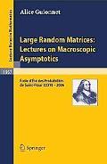 Large Random Matrices: Lectures on Macroscopic Asymptotics: A0/00cole D'A0/00ta(c) de Probab...