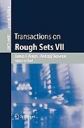 Transactions on Rough Sets VII: Commemorating the Life and Work of Zdzislaw Pawlak