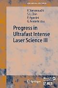 Progress in Ultrafast Intense Laser Science Volume III