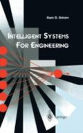Intelligent Systems for Engineering: A Knowledge-Based Approach - RAM D. Sriram - Hardcover