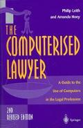Computerized Lawyer A Guide to the Use of Computers in the Legal Profession