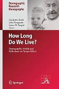 How Long Do We Live?: Demographic Models and Reflections on Tempo Effects