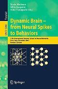Dynamic Brain - From Neural Spikes to Behaviors: 12th International Summer School on Neural ...