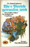 Wo's Viertele getrunken wird: Wirtschaftles-Fuhrer fur Stuttgart u. Umgebung (German Edition)