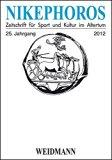 Nikephoros - Zeitschrift für Sport und Kultur im Altertum: 25. Jahrgang 2012.
