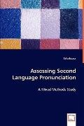 Assessing Second Language Pronunciation - A Mixed Methods Study