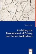 Revisiting The Development Of Privacy And Future Implications