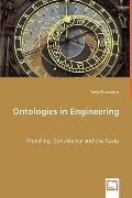 Ontologies In Engineering - Modeling, Consistency And Use Cases