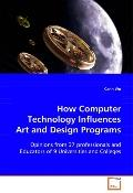 How Computer Technology Influences Art and Design Programs