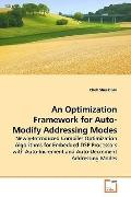 An Optimization Framework for Auto-Modify Addressing Modes: Newly-Introduced Compiler Optimi...