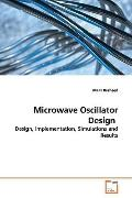 Microwave Oscillator Design: Design, Implementation, Simulations and Results