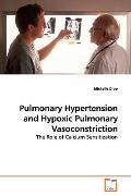 Pulmonary Hypertension and Hypoxic Pulmonary  Vasoconstriction: The Role of Calcium Sensitiz...