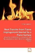 Heat Transfer from Flame Impingement Normal to a  Plane Surface: Importance of radiation, co...