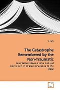 The Catastrophe Remembered by the Non-Traumatic: Counternarratives on the Cultural Revolutio...