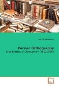 Persian Orthography: Modification or Changeover? (1850-2000)