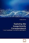 Exploring the Gauge/Gravity Correspondence: From Correlation Functions to Black Holes