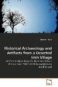 Historical Archaeology and Artifacts from a Deserted Irish Village: Artifact Analysis from t...