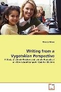 Writing from a Vygotskian Perspective: A Study of Literate Practices and Literate Products  ...