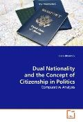 Dual Nationality and the Concept of Citizenship in Politics: Comparative Analysis