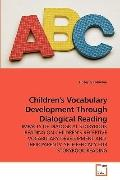 Children's Vocabulary Development Through Dialogical Reading: IMPACTS OF DIALOGICAL STORYBOO...