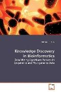 Knowledge Discovery in Bioinformatics: Data Mining Significant Patterns in Epigenetics and P...