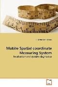 Mobile Spatial coordinate Measuring System: localization and system diagnostics