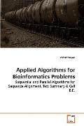 Applied Algorithms for Bioinformatics Problems: Sequential and Parallel Algorithms for Seque...