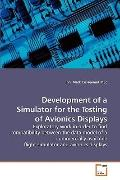 Development of a Simulator for the Testing of Avionics Displays: Exploratory work in order t...