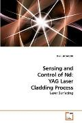 Sensing and Control of Nd : YAG Laser Cladding Process