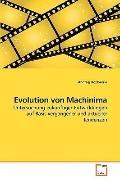 Evolution von Machinima: Untersuchung zuknftiger Entwicklungen auf Basis vergangener und akt...