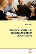 Discourse Markers in Turkish and English Conversations