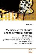 Vietnamese wh-phrases and the syntax-semantics interface: A syntax-semantics analysis of qua...