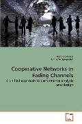 Cooperative Networks in Fading Channels: A unified approach to performance analysis and design