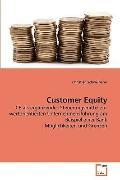 Customer Equity: CE als ergnzendes Steuerungsmittel zur wertorientierten Unternehmensfhrung ...