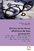 Efectos de Las Lentes Oftálmicas de Baja Graduación