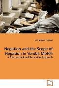 Negation and the Scope of Negation in Yorùbá Mòfòlí